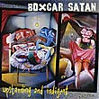 Boxcar Satan - Upstanding and Indigent